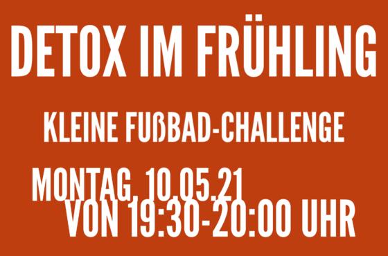 IMG 8238 e1619701577151 560x370 - 10.05.21, 19:30-20:00 Uhr Detox im Frühling - kleine Fußbad-Challenge